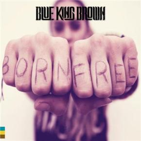 Blue King Brown – Born Free