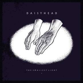 Daisyhead – The Smallest Light